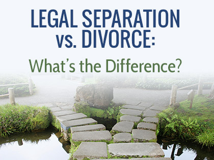 Legal Separation vs. Divorce: What's the Difference?